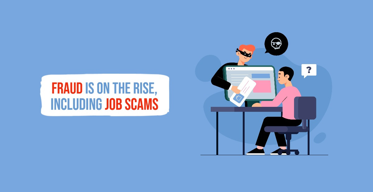 Fraud Is Increasing During Covid-19, Including Job Scams - CPS